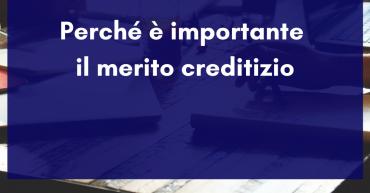 Perché è importante il merito creditizio